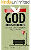 God Restores: Prayers & Promises for Restoration (Prayer Book / Prayer Devotional)