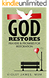 God Restores: Prayers & Promises for Restoration (Prayer Book / Prayer Devotional)