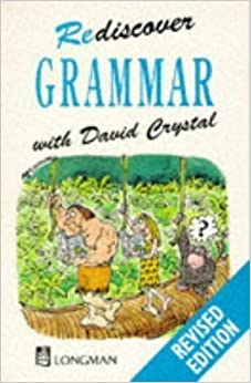 Rediscover Grammar 1st (first) Edition by Crystal, Prof David published by Longman (1988)