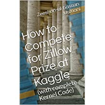 How to Compete for Zillow Prize at Kaggle: (with complete Kernel Code)