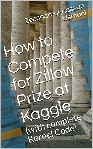 How to Compete for Zillow Prize at Kaggle: (with complete