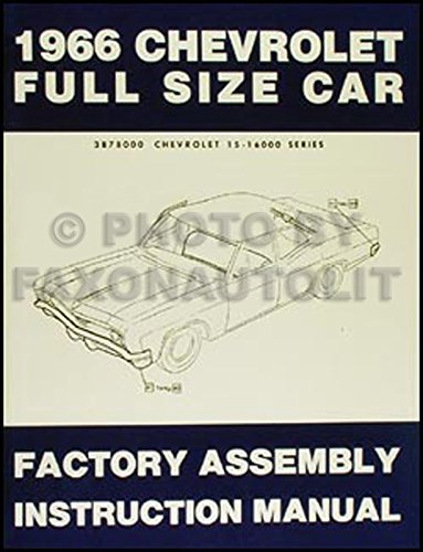 1966 Chevy Assembly Manual Reprint Impala, SS Biscayne Bel Air Caprice
