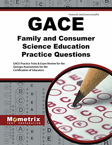 GACE Family and Consumer Science Education Practice Questions: GACE Practice Tests & Exam Review for the Georgia Ass