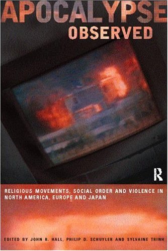 Download Apocalypse Observed: Religious Movements and Violence in North America, Europe and Japan Pdf
