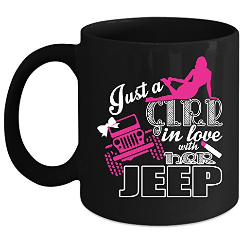 Just A Girl In Love With Her Jeep Coffee Mug, Cute Girls Coffee Cup (Coffee Mug 11 Oz - Black)