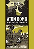 Atom Bomb and Other Stories (The EC Comics Library)