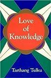 Love of Knowledge, Tarthang Tulku, 0898001382