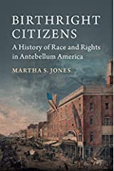 Birthright Citizens: A History of Race and Rights in Antebellum America (Studies in Legal History) Kindle Edition