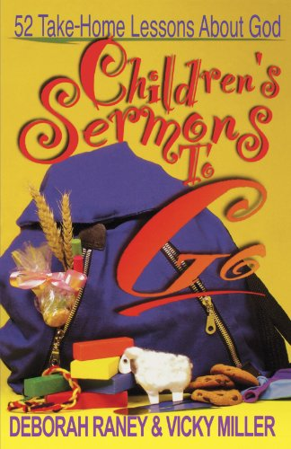 Children's Sermons To Go: 52 Take Home Lessons about God