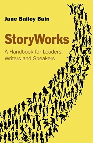 StoryWorks: A Handbook for Leaders, Writers and Speakers