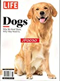 LIFE Magazine Special 2018, Dogs, Why We Need Them, Why They Need Us