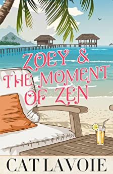 Zoey & The Moment of Zen by [Lavoie, Cat]