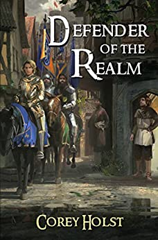 Defender of the Realm by [Holst, Corey]