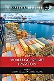 Modelling Freight Transport, Lóránt Tavasszy, Gerard De Jong, 0124104002