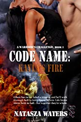 Code Name: Kayla's Fire (A Warrior's Challenge Book 2)