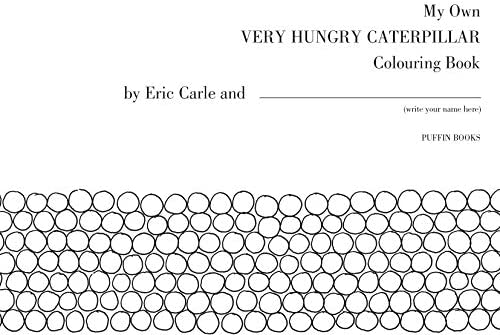 My Own Very Hungry Caterpillar Colouring Book: Carle, Eric: Amazon.sg: Books