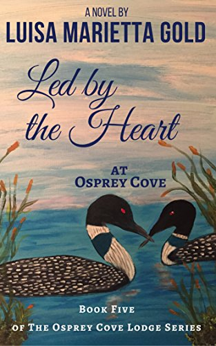 Led by the Heart at Osprey Cove (The Osprey Cove Lodge Book 5) ()