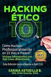 Hacking Etico 101 - Cómo hackear profesionalmente en 21 días o menos!: 2da Edición 2016. Actualizada a Kali Linux 2.0. (Spanish Edition)