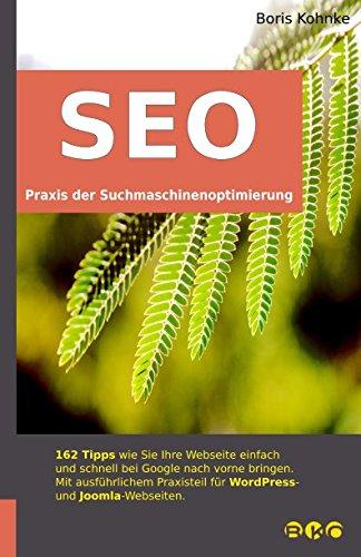 SEO - Praxis der Suchmaschinenoptimierung Taschenbuch – 12. Dezember 2017 Boris Kohnke Independently published 1973526263