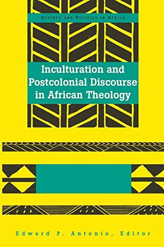 Inculturation and Postcolonial Discourse in African Theology (Society and Politics in Africa) by Brand: Peter Lang International Academic Publishers