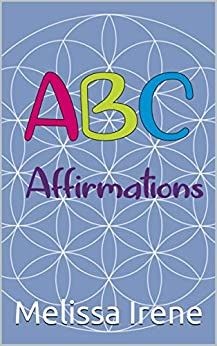 ABC Affirmations by [Irene, Melissa]