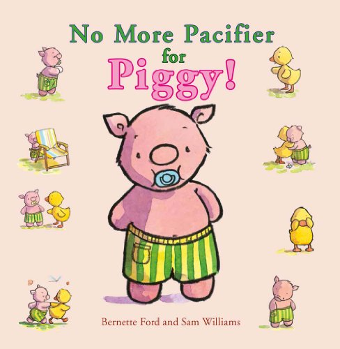 No More Pacifier for Piggy! (Ducky and Piggy)
