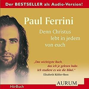 Denn Christus lebt in jedem von euch Hörbuch