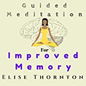Guided Meditation for Improved Memory | Elise Thornton