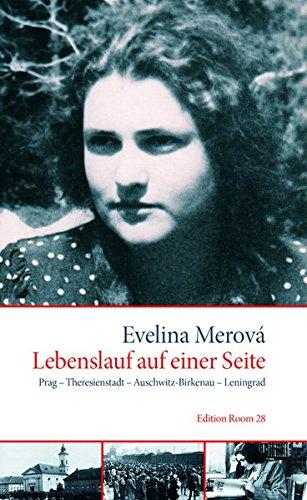 Lebenslauf auf einer Seite: Prag - Theresienstadt - Auschwitz-Birkenau - Leningrad