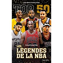 Top 50 : Les légendes de la NBA (French Edition)