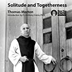 Solitude and Togetherness | Thomas Merton