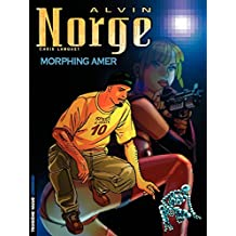 Alvin Norge - Tome 2 - Morphing Amer (French Edition)