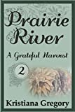 Prairie River #2: A Grateful Harvest (Volume 2)