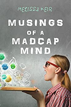Musings of a Madcap Mind by [Keir, Melissa]