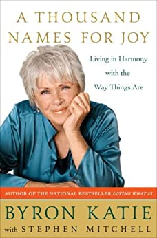 A Thousand Names for Joy: Living in Harmony with the Way Things Are by [Katie, Byron, Mitchell, Stephen]