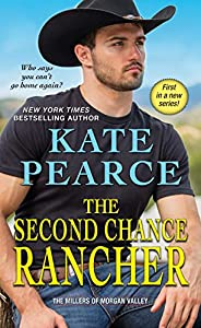 The Second Chance Rancher (The Millers of Morgan Valley Book 1)