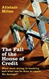 The Fall of the House of Credit, Alistair Milne, 0521762146
