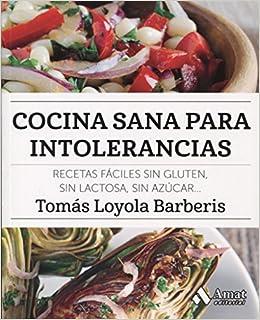 Cocina sana para intolerancias: Recetas fáciles sin gluten ...