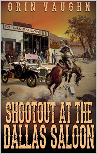 A Classic Western: Shootout At The Dallas Saloon: The First Western In A Series From Orin Vaughn! (The Shootout Western Adventure Series Book 1) by [Vaughn, Orin, Hanlon, Robert]