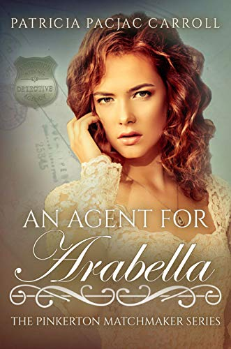 An Agent for Arabella (The Pinkerton Matchmaker Book 18) by [Carroll, Patricia PacJac]