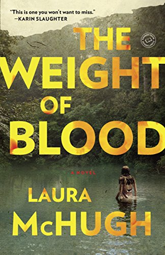 The Weight of Blood: A Novel by [McHugh, Laura]