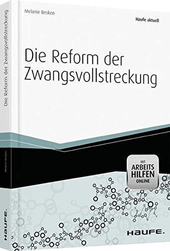 Die Reform der Zwangsvollstreckung - mit Arbeitshilfen online (Haufe Fachbuch)