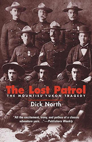The Lost Patrol: The Mounties' Yukon Tragedy (Mounty Police)