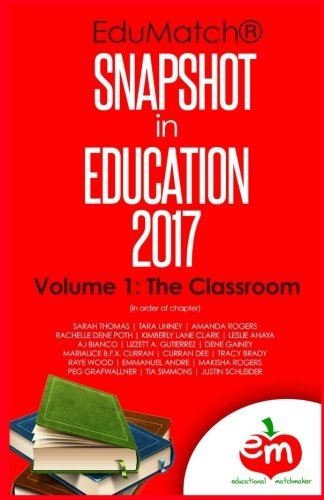 EduMatch Snapshot in Education (2017): Volume 1: The Classroom