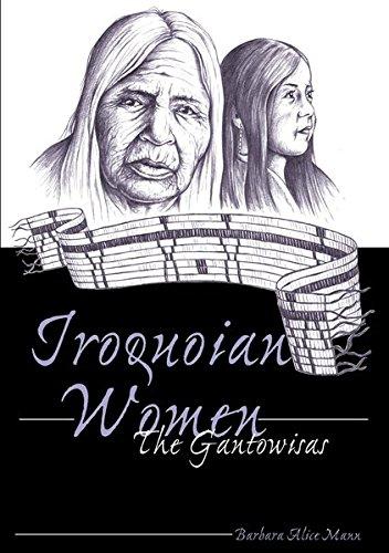 Iroquoian Women : The Gantowisas (American Indian...
