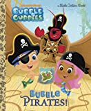 Bubble Pirates! (Bubble Guppies), Golden Books, 0449817695