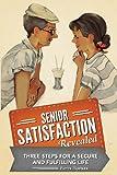 Senior Satisfaction Revealed, Patty Hopker, 1481867903