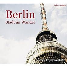 Berlin: Stadt im Wandel Hörbuch von  div. Gesprochen von: Markus Kästle, Olaf Pessler