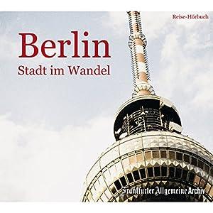 Berlin: Stadt im Wandel Hörbuch