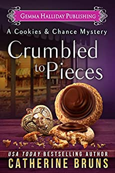 Crumbled to Pieces (Cookies & Chance Mysteries Book 6) by [Bruns, Catherine]